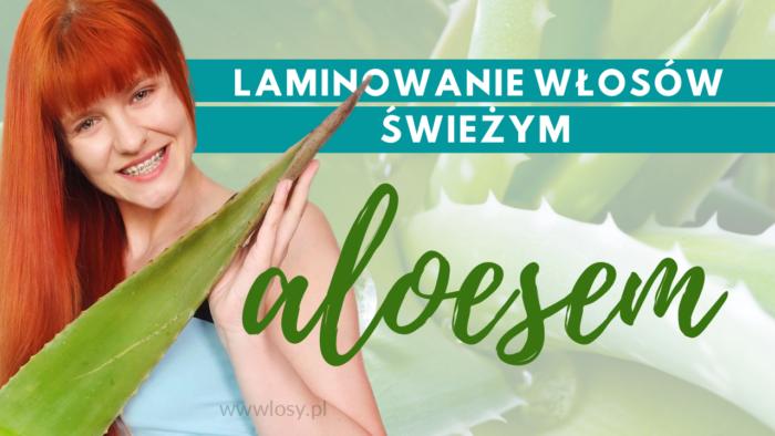 laminowanie włosów aloesem